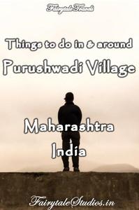 Things to do in and around Purushwadi village, Maharashtra - India