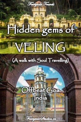 Hidden gems of Veling, Goa - India
