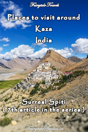 Places to visit around Kaza, Spiti Valley - Himachal Pradesh, India