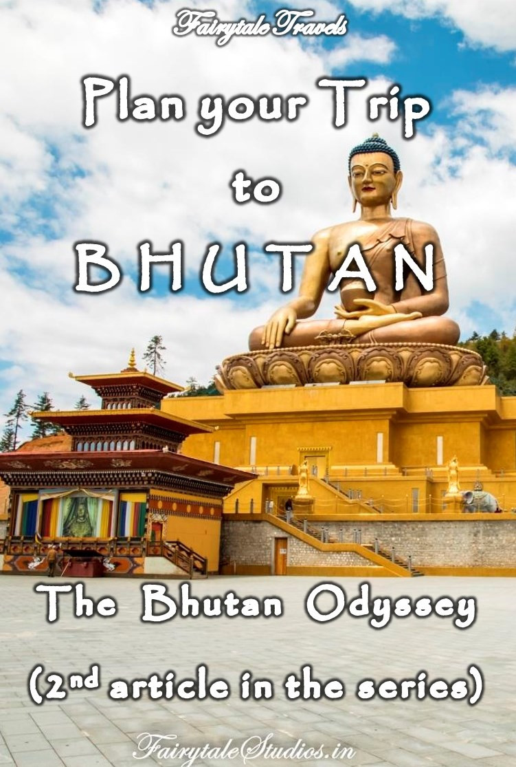 Read our 2nd article of the series 'The Bhutan Odyssey' where we help you chart an itinerary for Bhutan