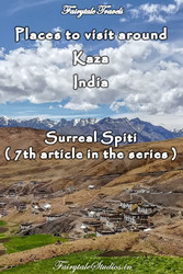 Places to visit around Kaza, Spiti Valley - Himachal Pradesh, India