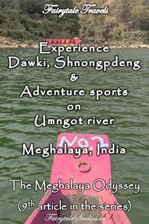Dawki, Shnongpdeng-Travel guide, Meghalaya