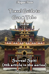 Travel guide to Gue and Tabo, Spiti Valley - Himachal Pradesh, India
