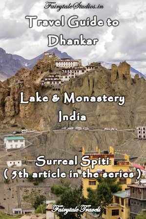 Travel guide to Dhankar lake and monastery, Spiti Valley - Himachal Pradesh, India
