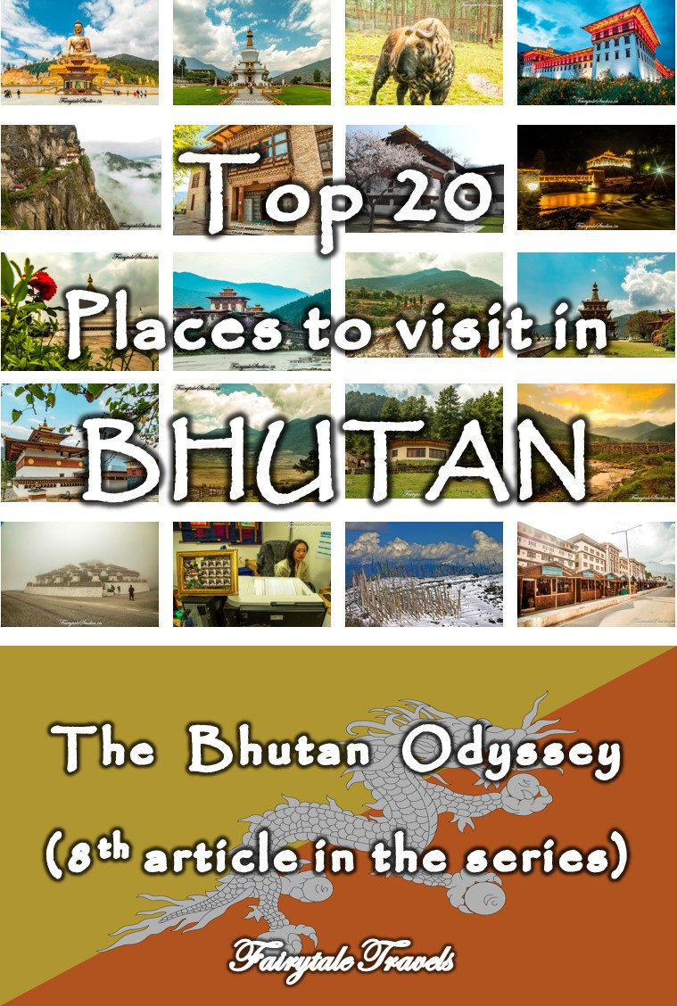 Read our 8th article of the series 'The Bhutan Odyssey' where we provide you a list of 20 best places to visit in Bhutan