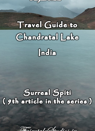 Travel guide to Chandaratal lake, Spiti Valley - Himachal Pradesh, India