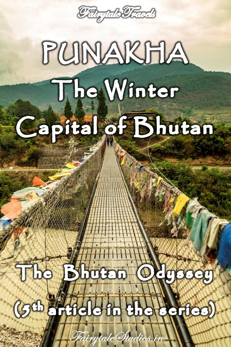 Read our 5th article of the series 'The Bhutan Odyssey' where we take you through Punakha valley and its marvellous monuments