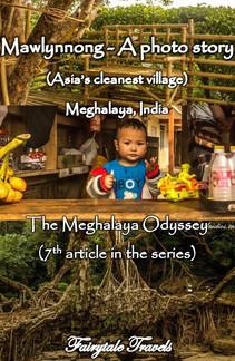 Mawlynnong - A Photo story , Meghalaya