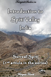 Introduction to Spiti Valley, Himachal Pradesh - India