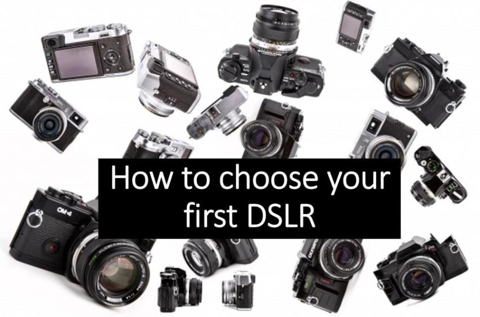 How to choose your first DSLR