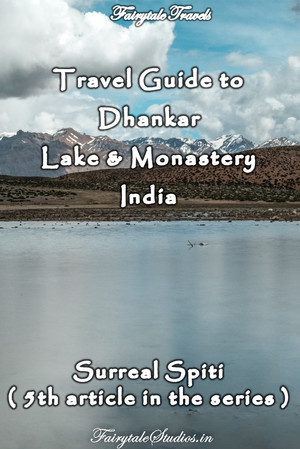 Travel guide to Dhankar lake and monastery, Spiti Valley - Himachal Pradesh, India