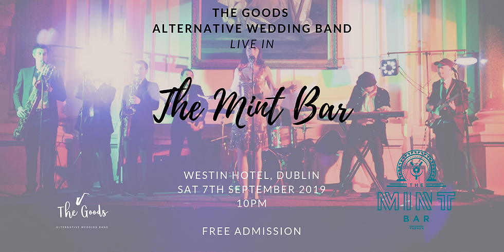 The Goods live in The Mint