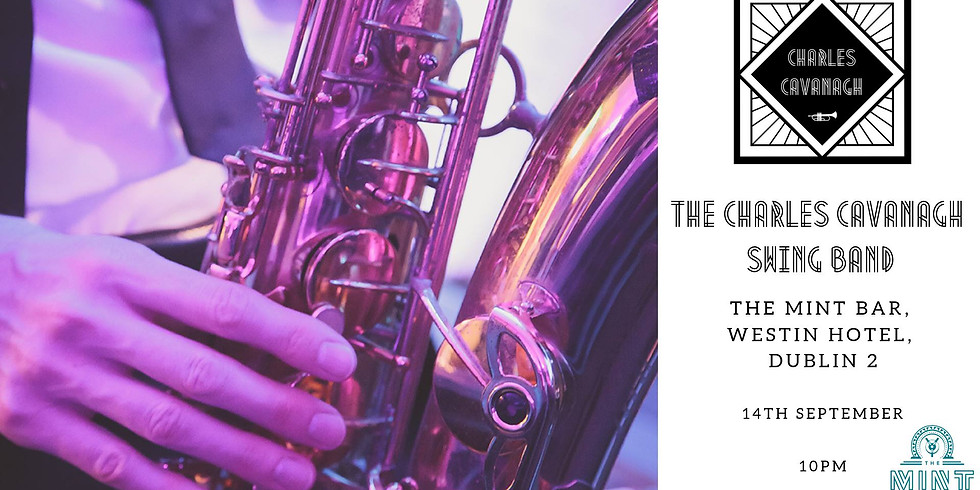 The Charles Cavanagh Swing Band Live in The Mint