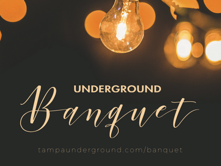 Join Us for the Underground Banquet