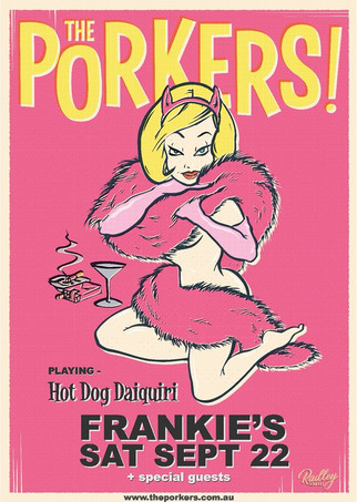 The Porkers play Hot Dog Daiquiri at Frankie's Pizza, Sydney. Free entry !
