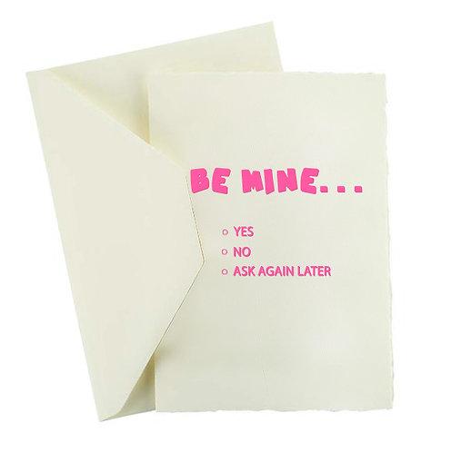 BE MINE...