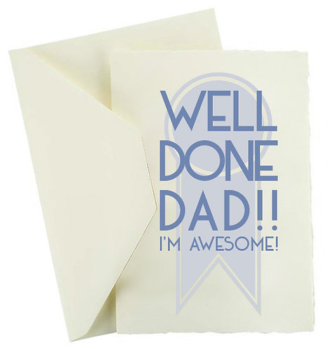 WELL DONE DAD!