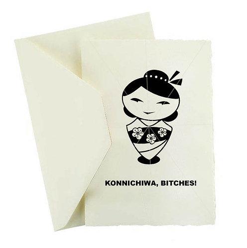 KONNICHIWA, BITCHES!