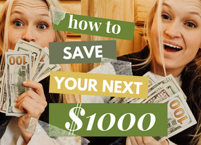 HOW TO SAVE YOUR NEXT $1000