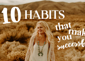 10 HABITS THAT MAKE YOU MORE SUCCESSFUL