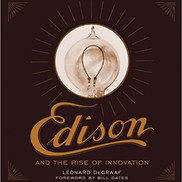 Edison and The Rise of Innovation Book by Leonard DeGraaf