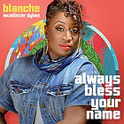 Always Bless Your Name by Blanche Mcallister Dykes