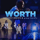 Worth by Anthony Brown & Group Therapy