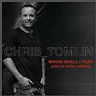 Whom Shall I Fear by Chris Tomlin