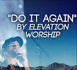 Do It Again by Elevation Worship