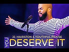 You Deserve It by JJ Hairston