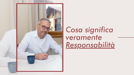 Cosa significa veramente responsabilità