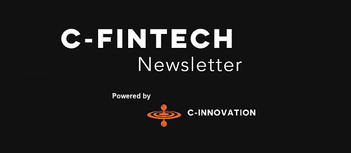 Fintech C-Innovation Newsletter