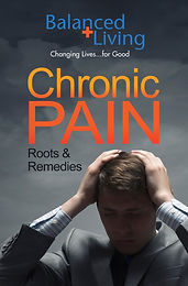 CHRONIC PAIN - ROOTS & REMEDIES