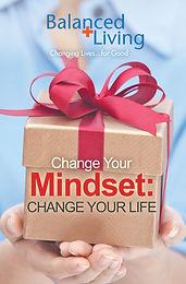 CHANGE YOUR MINDSET; CHANGE YOUR LIFE