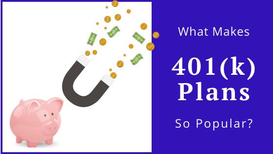 401(k) Plan Popularity Guide