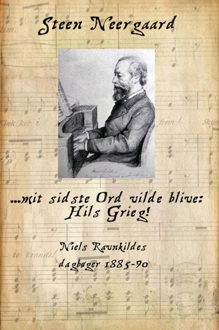 mit sidste Ord vilde blive: Hils Grieg!