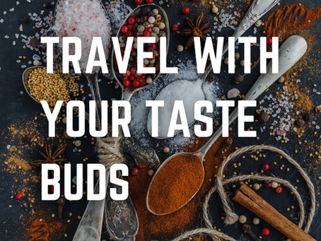 Travel With Your Taste Buds