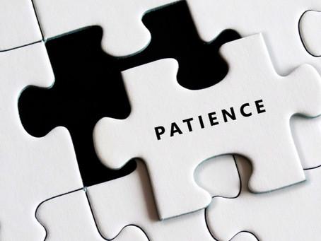 Be Patient