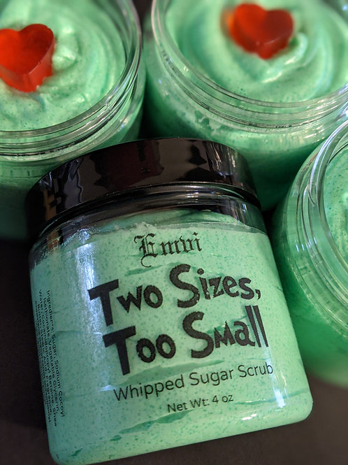 Two Sizes, too small Whipped Sugar Scrub