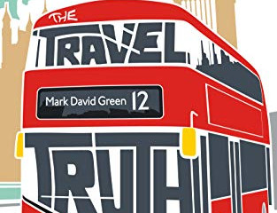 The Travel Truth by Mark David Green