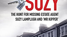 FINDING SUZY: The Hunt for Missing Estate Agent Suzy Lamplugh and 'Mr Kipper' by David Videcette