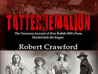 Tatterdemalion: The Veracious Account of How Buffalo Bill's Posse Hunted Jack the Ripper by Robe