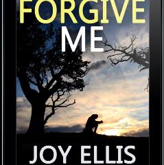 Forgive Me: an exclusive short story by Joy Ellis