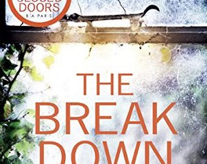 The Breakdown: The 2017 gripping thriller from the bestselling author of Behind Closed Doors by B.A.