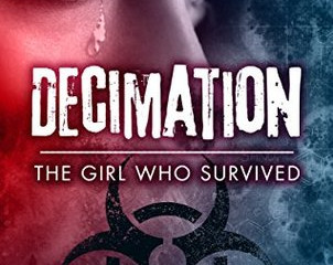 Decimation: The Girl Who Survived by Richard T Burke