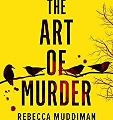 The Art of Murder by Rebecca Muddiman