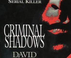 Criminal Shadows: Inside the Mind of the Serial Killer