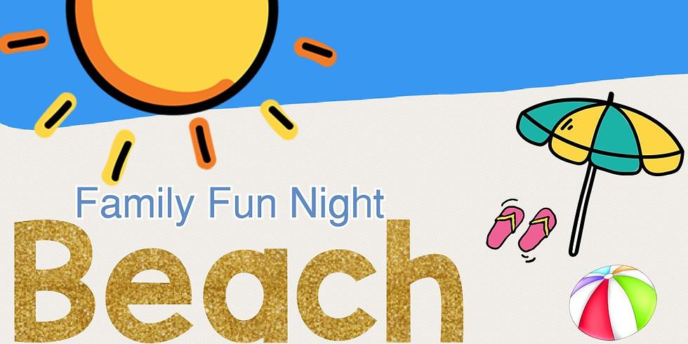 Family Fun Night - Beach Edition!