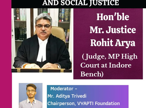 Webinar on JUDICIAL ACTIVISM and SOCIAL JUSTICE by Hon'ble Justice Mr. Rohit Arya: ON 25th JULY