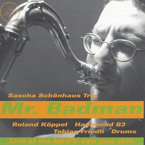 """Sascha Schönhaus Trio """"Mr. Badman"""""""